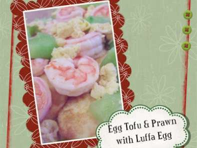 Recipe Egg tofu & prawn with luffa egg gravy